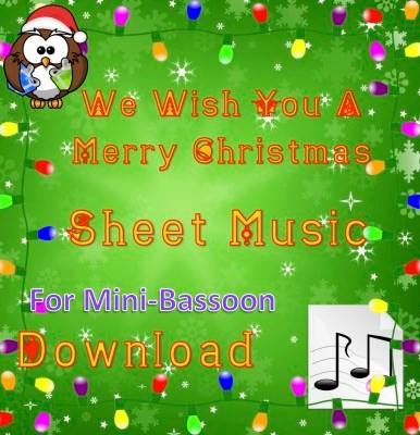 We Wish You A Merry Christmas - Mini-Bassoon Sheet Music