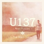 TRACK(S) REVIEW: U137 – ADAM FOREVER/THE GREAT LEAP