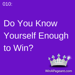 010 - do you know yourself enough to win a pageant
