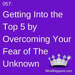 056 - getting into the top 5 by overcoming your fear of the unknown