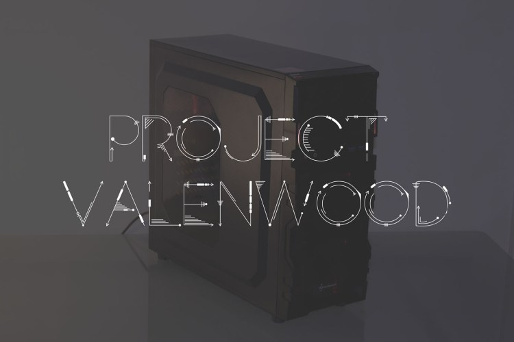 Project Valenwood 400 Euro Gaming PC