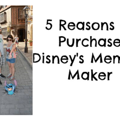 5 Reasons to Purchase Disney's Memory Maker