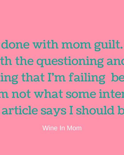 Why I'm Done with Mom Guilt
