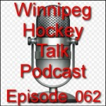 Podcast 062:  Winnipeg Jets Opening Day Roster