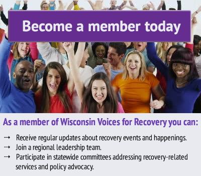 Support Wisconsin recovery and become a member today of Wisconsin Voices for Recovery