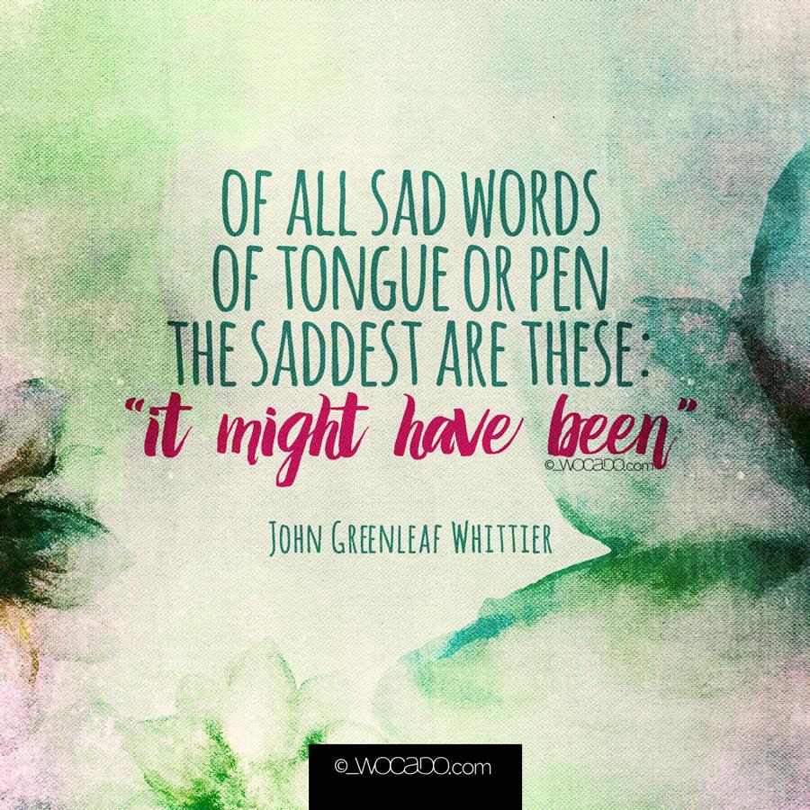 Of All Sad Words - John Greenleaf Whittier by wocado