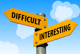 The intersection of difficult and interesting
