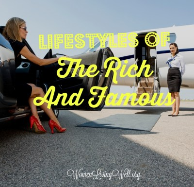 Lifestyles of the Rich and Famous - Women Living Well