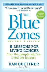 """The Blue Zones, Second Edition: 9 Lessons for Living Longer from the People Who've Lived the Longest"" by Dan Buettner"