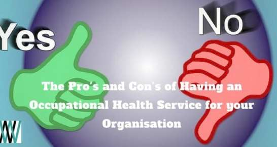 The Pro's and Con's of Having an Occupational Health Service for your Organisation