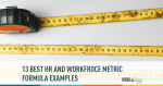 13 Best HR & Workforce Metrics Formula Examples
