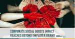 Corporate Social Good Reaches Beyond Employer Brand