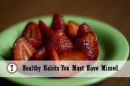 7 Healthy Habits You Must Have Missed