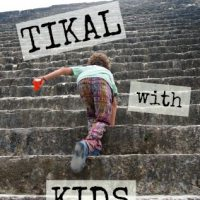 Tikal With Kids. Family Travel Blog Guatemala
