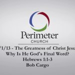 The Greatness of Christ Jesus – Why Is He God's Final Word?