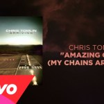 Chris Tomlin – Amazing Grace (My Chains Are Gone)