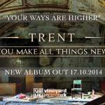 Your Ways Are Higher – Single from You Make All Things New by Trent out 17.11.2014