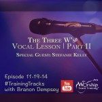 Episode 11-19-14 #TrainingTracks :: Vocals Part II