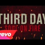 Third Day – Soul On Fire (Official Lyric Video)