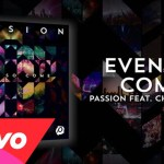 Passion – Even So Come
