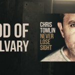 Chris Tomlin – God Of Calvary