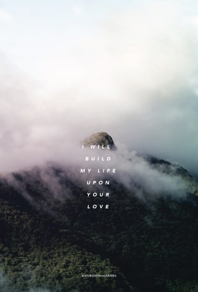 Build My Life // Housefires   WORSHIP WALLPAPERS