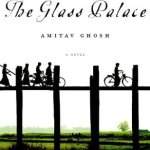 Short Book Review: The Glass Palace by Amitav Ghosh