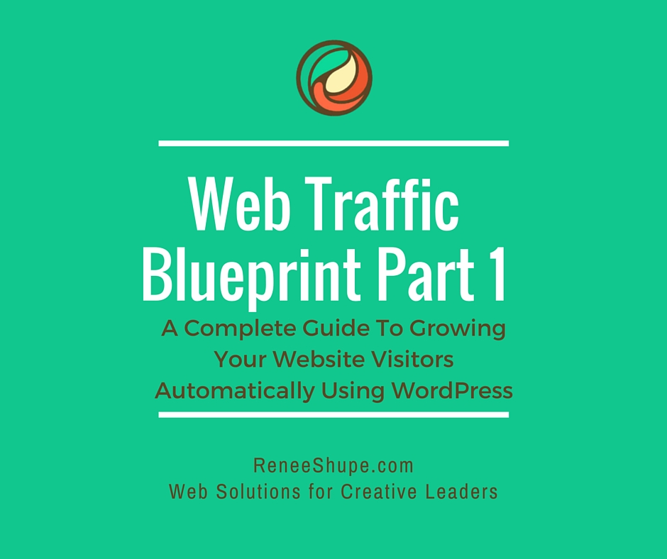 Web Traffic Blueprint Part 1 – A Complete Guide To Growing Your Website Visitors Automatically Using WordPress