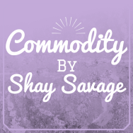 Diva Spotlight: Shay Savage's Newest Release Commodity.