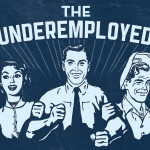 Underemployment is Unnatural