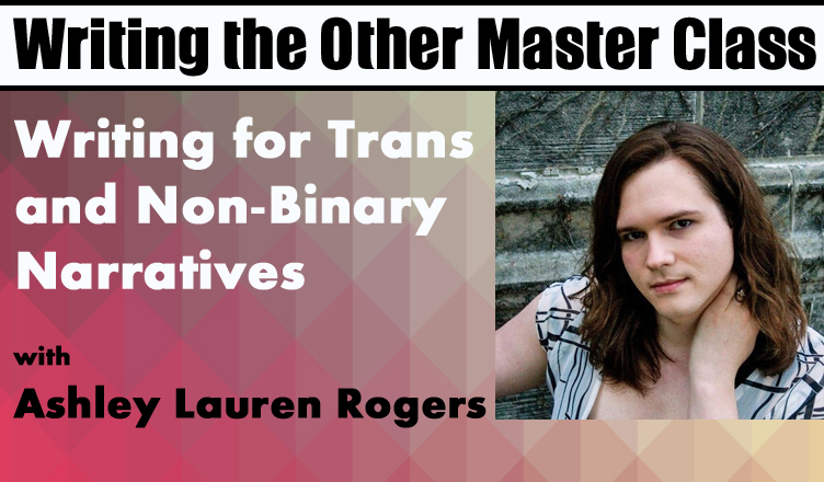 Writing for Trans and Non-Binary Narratives Master Class