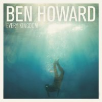 Ben Howard - Every Kingdom (Deluxe Edition) [2011]