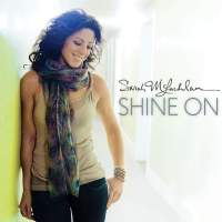 Sarah McLachlan - Shine On (2014) [Deluxe Edition]