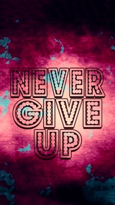 Never Give Up