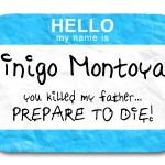 The many lessons we can learn from Inigo Montoya