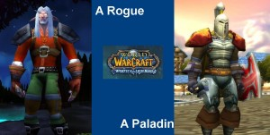 WoW Characters - A Rogue and a Paladin
