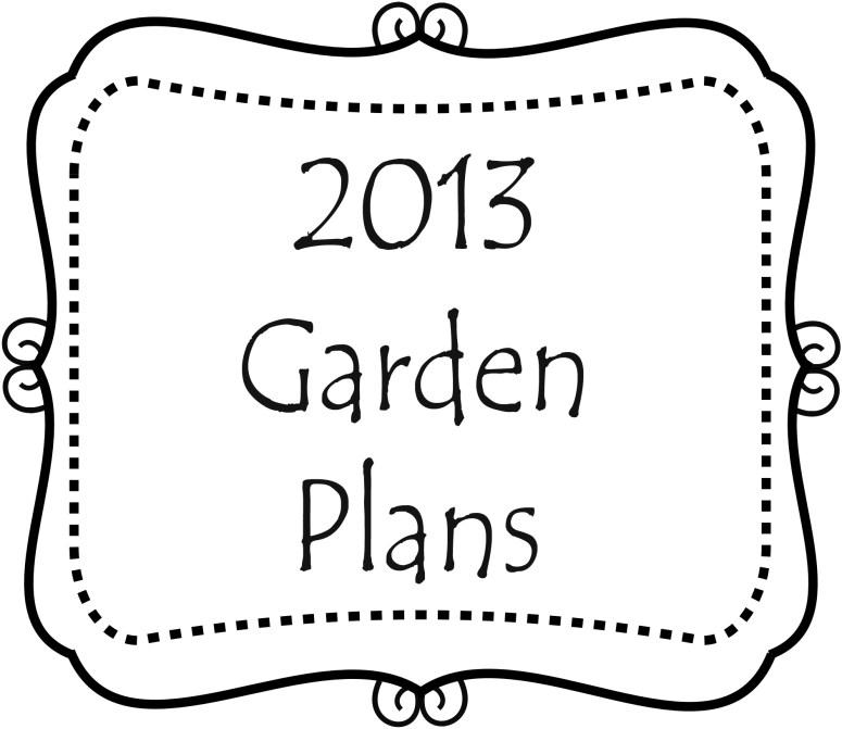 2013 Garden Plans
