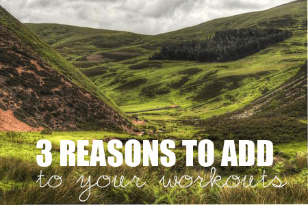 3 Reasons to Add Hills to Your Workouts