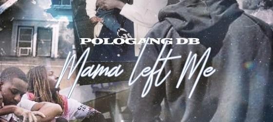 Pologang DB - Mama Left Me