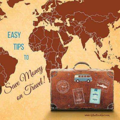 Easy Tips To Save Money On Travel 4 Star Traveler