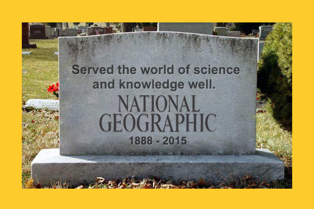Rupert Murdoch Takes Over - National Geographic, 1888 - 2015. RIP?