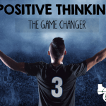 Positive Thinking – Sport's Game Changer