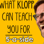 What Klopp Can Teach You For 5-a-side