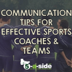 Communication Tips for Effective Sports Coaches (& Teams)