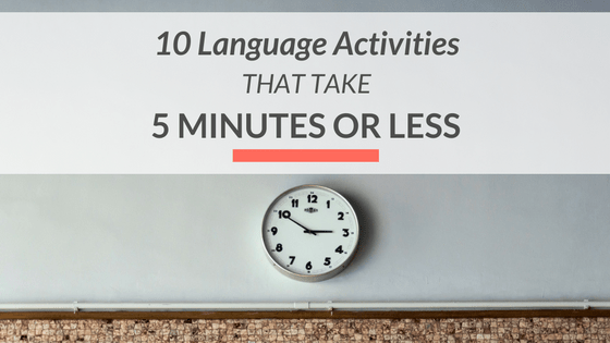 language-activities-5-minutes-or-less