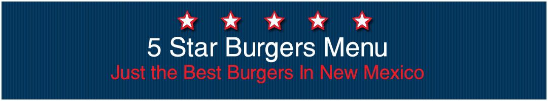 5 Star Burgers Menu Albuquerque, Santa Fe, Taos