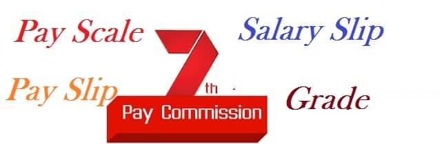 Pay Scale Pay Slip Salary Grade Under 7th Pay Commission