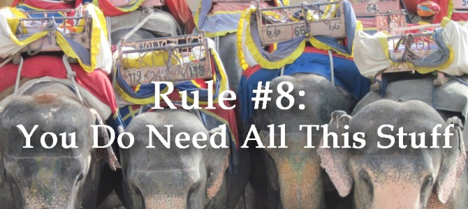 Rule #8: You DO Need All This Stuff (aka What to Pack)