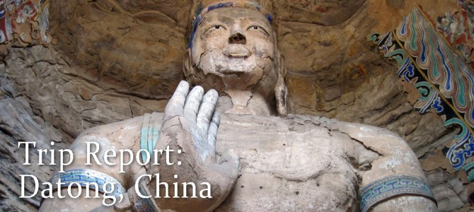 Trip Report: Datong, China 2012