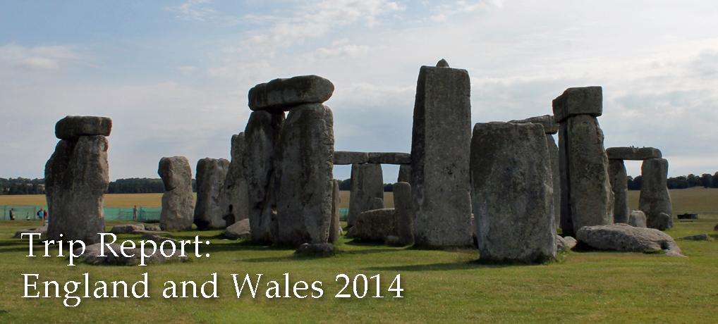 Trip Report: England and Wales 2014